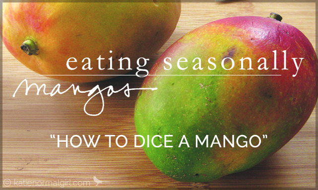 How to Dice a Mango from Eating Seasonally on katienormalgirl.com