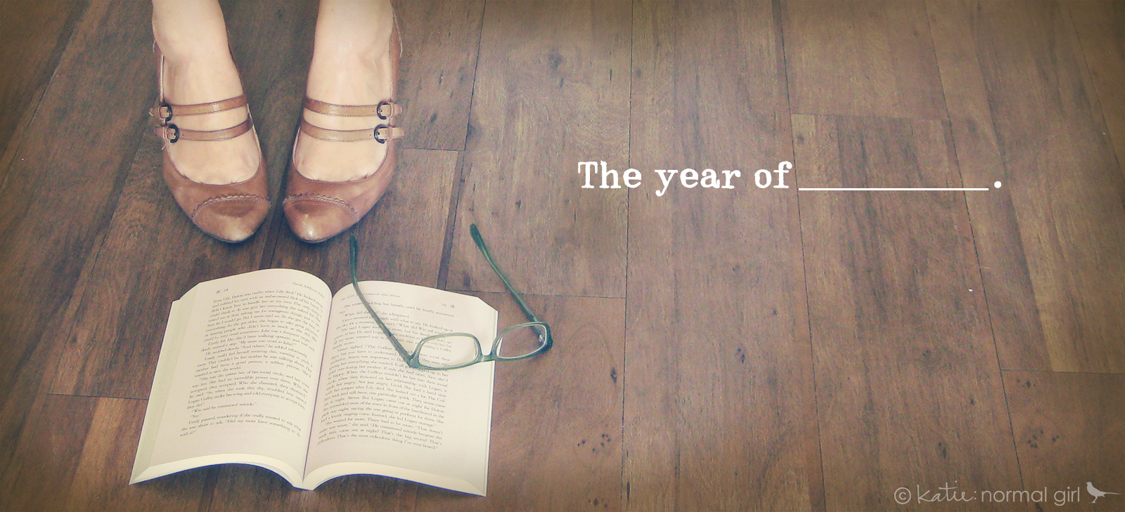 "What will this be your ""year of""? from katienormalgirl.com #2014 #resolutions"